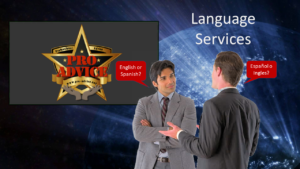 Language Services of Spanish or English, by Pro-Advice